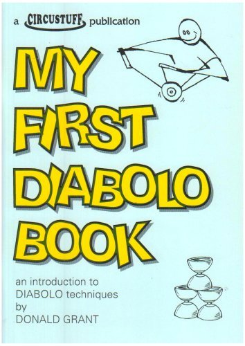 My First Diabolo Book: An Introduction to Diabolo Techniques by Donald Grant (1995-06-02) por Donald Grant