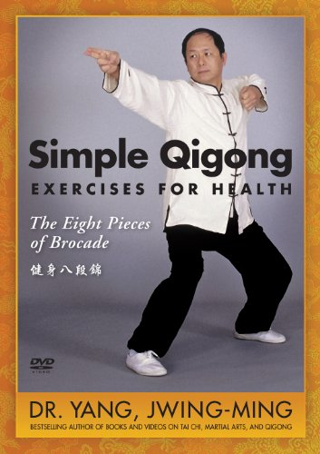 Simple Qigong Exercises for Health - Eight Brocades Chi Kung Exercise for Beginners by Dr. Yang, Jwing-Ming **BESTSELLER**