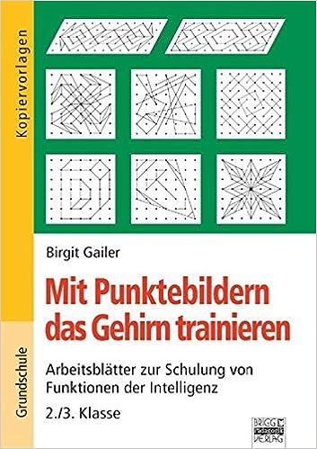 Mit Punktebildern das Gehirn trainieren: Arbeitsblätter zur Schulung ...