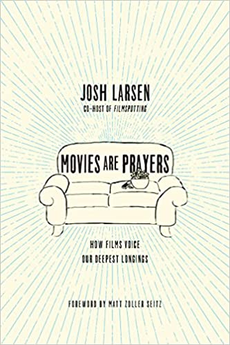 Amazon Movies Are Prayers How Films Voice Our Deepest Longings