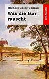 Was Die Isar Rauscht, Michael Conrad, 148237160X