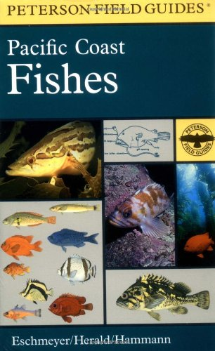 A Field Guide to Pacific Coast Fishes : North America - Book #28 of the Peterson Field Guides