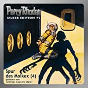 Spur des Molkex - Teil 4 (Perry Rhodan Silber Edition 79) | H. G. Ewers, Hans Kneifel, Clark Darlton