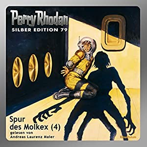 Spur des Molkex - Teil 4 (Perry Rhodan Silber Edition 79) Hörbuch