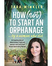 How (Not) To Start an Orphanage