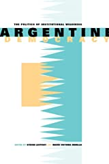 Argentine Democracy: The Politics of Institutional Weakness Paperback