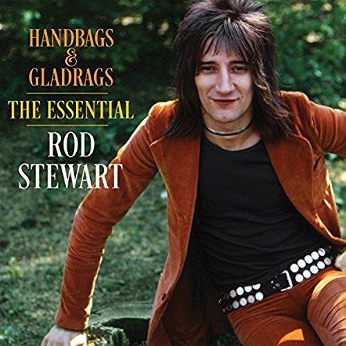 Handbags & Gladrags: The Essential Rod Stewart