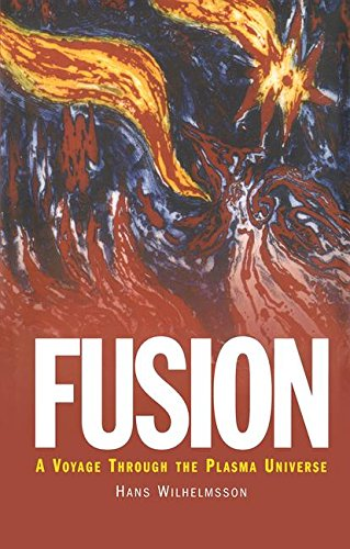 Fusion: A Voyage Through the Plasma Universe (Plasma Physics Series)