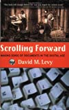 Scrolling Foward, David M. Levy, 1559706481