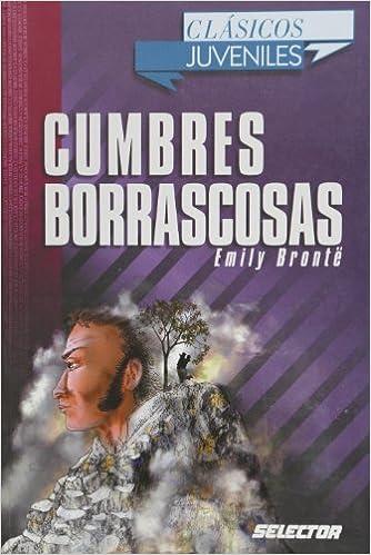 Cumbres Borrascosas / Wuthering Heights Clasicos juveniles: Amazon.es: Emily Bronte: Libros