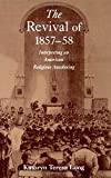 img - for The Revival of 1857-58 : Interpreting an American Religious Awakening (Religion in America Series) book / textbook / text book