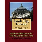 A Walking Tour of Toledo, Ohio (Look Up, America!)