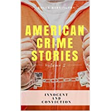 AMERICAN CRIME STORIES VOLUME 2: Innocent and Conviction - 2 Books in 1