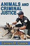 Animals and Criminal Justice, Cusack, Carmen M., 1412855969