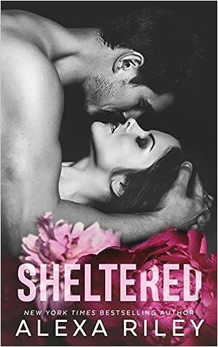 Sheltered Alexa Riley 9781718658134 Amazon Books