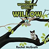 The Wonderful World of Willow (Willow and Coco Children's Series) (Volume 1)