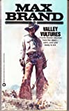 Valley Vultures, Max Brand, 0446340936