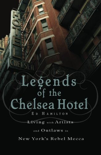 ea Hotel: Living with Artists and Outlaws in New York's Rebel Mecca (Chelsea Legend)