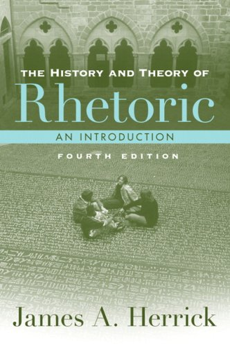 The History and Theory of Rhetoric (4th Edition)