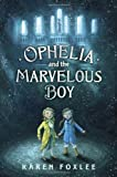 """""""Ophelia and the Marvelous Boy"""" av Karen Foxlee"""