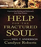 Help for the Fractured Soul, Candyce Roberts, 0800795326