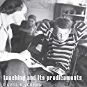 Teaching and Its Predicaments Audiobook by David K. Cohen Narrated by Gary L. Willprecht
