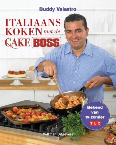 Valastro, Buddy:Italiaans koken met de Cake Bos: unieke ...