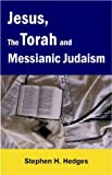 Jesus, the Torah, and Messianic Judaism