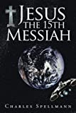 Jesus the 15th Messiah