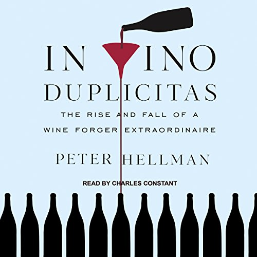 In Vino Duplicitas: The Rise and Fall of a Wine Forger Extraordinaire by Tantor Audio