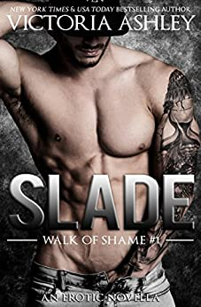 Slade (Walk Of Shame #1) by [Ashley, Victoria]