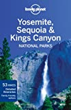 Yosemite, Sequoia and Kings Canyon National Parks, Beth Kohn and Sara Benson, 1741794064