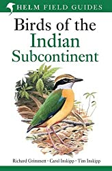 Birds of the Indian Subcontinent. Richard Grimmett, Carol Inskipp, Tim Inskipp (Helm Field Guides)