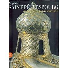 IMPÉRIAL ST-PETERSBOURG DE PIERRE LE GRAND À CATHERINE II