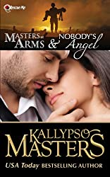 Masters at Arms & Nobody's Angel (Rescue Me Saga #1)