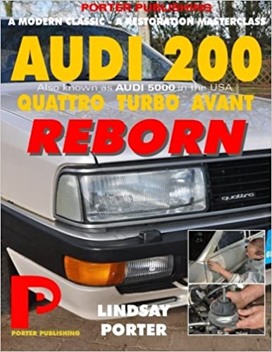 AUDI 200 quattro TURBO AVANT REBORN Audi 5000 in USA : The story of an 1989, ur-quattro engined supercar brought back to life.: Amazon.es: Lindsay Porter: ...