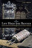 Lift High the Banner, Julie C. Marlow, 1449709095