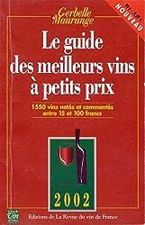 Le guide des meilleurs vins à petits prix. Edition 2002