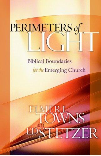 Perimeters of Light: Biblical Boundaries for the Emerging...