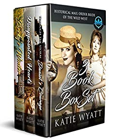 3 Book Box Set :Mail Order Bride of The Wild West: Clean and Wholesome (Historical Mail Order Bride of The Wild West Series 4)