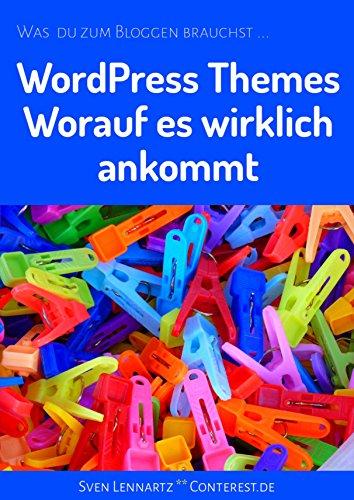 Wordpress Themes - Worauf es wirklich ankommt: Was du zum Bloggen brauchst ...