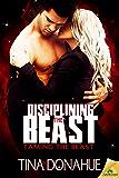 Disciplining the Beast (Taming the Beast)