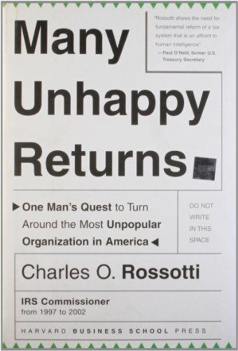 Many Unhappy Returns: One Man's Quest To Turn Around The Most Unpopular Organization In America (Leadership for the Common ()