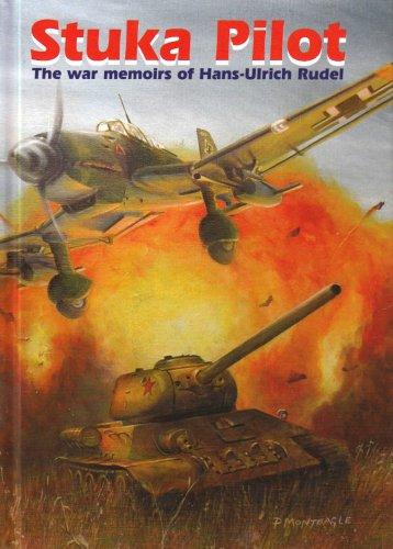 Stuka Pilot: The War Memoirs of Hans-Ulrich Rudel, by Hans-Ulrich Rudel