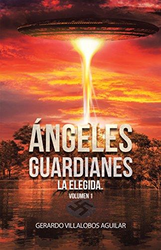 ángeles Guardianes La Elegida Volumen 1 Descargar Pdf Gerardo