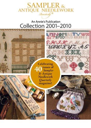 Antique Needlework - Sampler & Antique Needlework Collection 2001–2010