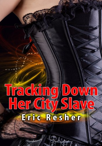 Women's Erotica: Tracking Down Her City Slave