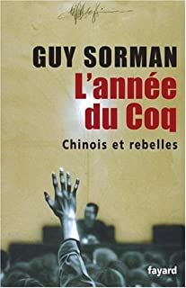 L'année du coq : Chinois et rebelles, Sorman, Guy