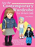 Sew the Contemporary Wardrobe for 18-Inch Dolls: Complete Instructions & Full-Size Patterns for 35 Clothing and Accessory Items