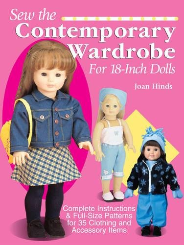 Sew the Contemporary Wardrobe for 18-Inch Dolls: Complete Instructions & Full-Size Patterns for 35 Clothing and Accessory Items by Jo-Ann Stores